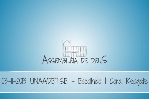 03-11-2013-UNAADETSE-ESCOLHIDO