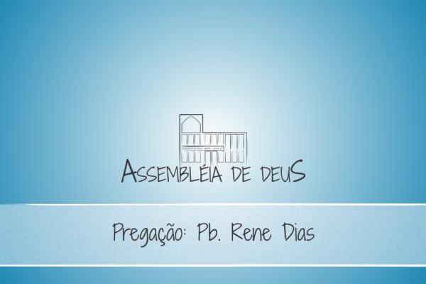 Pregação_Pb_Rene_Dias